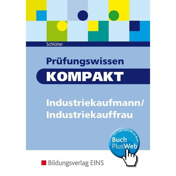 Prüfungswissen kompakt / Prüfungswissen KOMPAKT - Industriekaufmann/Industriekauffrau